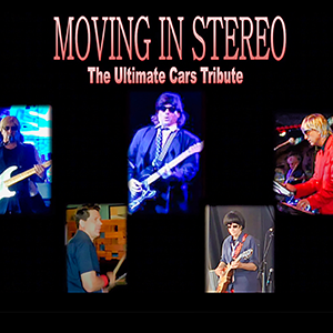 Moving in Stereo - A tribute to the Music of THE CARS